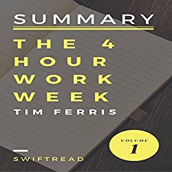 Summary of The 4-Hour Workweek by Tim Ferris: More Knowledge in Less Time