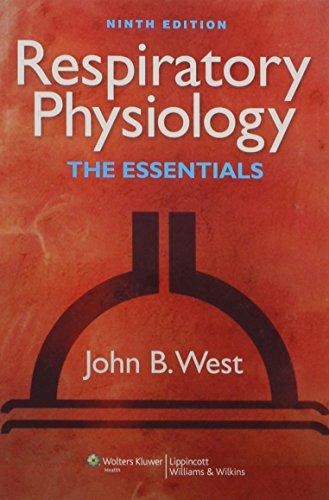 West Respiratory Physiology 9E;  Klabunde Cardiovascular Physiology Concepts;