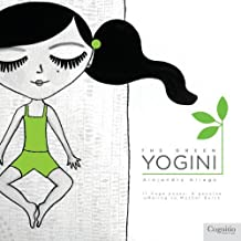 The Green Yogini: 11 Yoga poses: A genuine offering to Mother Earth by Aliaga, Alejandra (2012) Paperback
