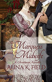 The Marquess and the Midwife by [Field, Alina K.]
