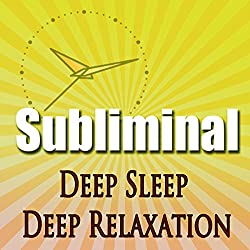 Deep Sleep Deep Relaxation Subliminal