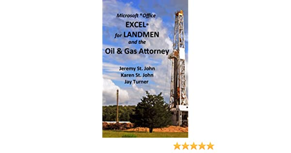 Excel for Landmen and the Oil & Gas Attorney, Jeremy St. John ...
