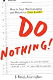 Do Nothing!, J. Keith Murnighan, 1591845300