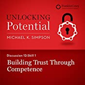 Discussion 12: Skill 1 - Building Trust Through Competence | Michael K. Simpson,  FranklinCovey