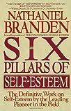 By Nathaniel Branden - Six Pillars of Self-Esteem (1st Edition) (4.1.1995)