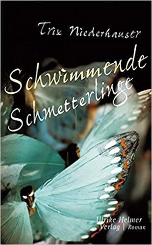 Niederhauser, Trix - Schwimmende Schmetterlinge