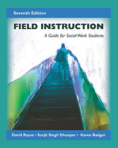 Field Instruction: A Guide for Social Work Students, Seventh Edition