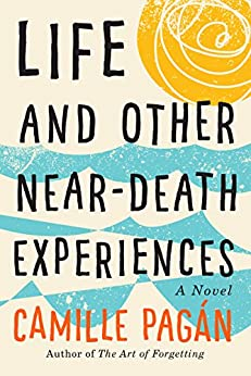 Life and Other Near-Death Experiences by [Pagán, Camille]