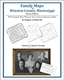 Family Maps of Winston County, Mississippi, Deluxe Edition : With Homesteads, Roads, Waterways, Towns, Cemeteries, Railroads, and More, Boyd, Gregory A., 1420311239