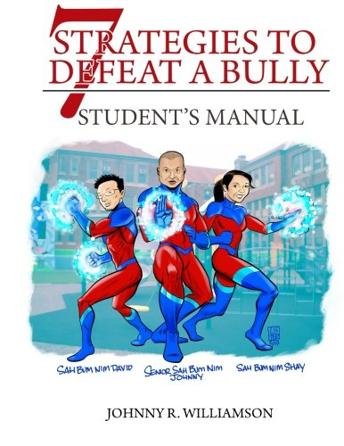 7 Strategies to Defeat a Bully: Defeat the Bully Without Fighting