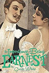 The Importance of Being Earnest: A Trivial Comedy for Serious People Paperback