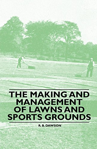 The Making and Management of Lawns and Sports Grounds