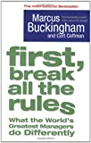 [(First, Break All The Rules )] [Author: Marcus Buckingham] [Jun-2005]