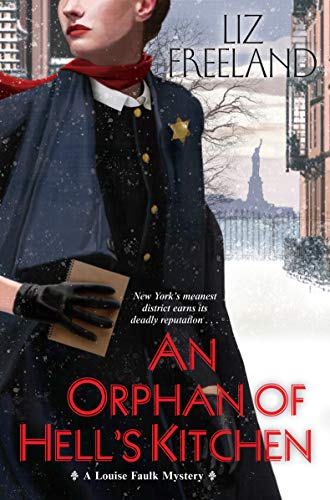 An Orphan of Hell's Kitchen (A Louise Faulk Mystery Book 3) by [Freeland, Liz]