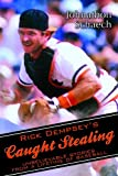 img - for Rick Dempsey's Caught Stealing: Unbelievable Stories From a Lifetime of Baseball book / textbook / text book