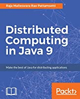 Distributed Computing in Java 9 Front Cover