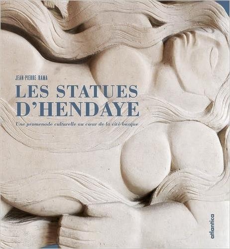 Téléchargement gratuit de google ebooks Les statues d'Hendaye by Jean-Pierre Rama PDF