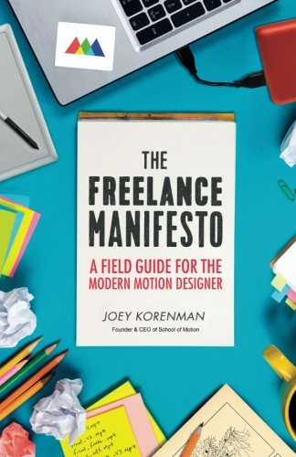 Pdf Business The Freelance Manifesto: A Field Guide for the Modern Motion Designer