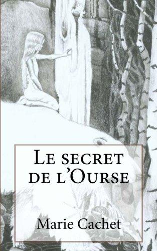 Le secret de l'Ourse: Une clé inattendue pour la compréhension des mythologies, traditions et contes européens. (French Edition)