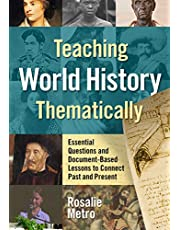 Teaching World History Thematically: Essential Questions and Document-Based Lessons to Connect Past and Present
