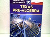 Prentice Hall Mathematics Texas Pre-algebra