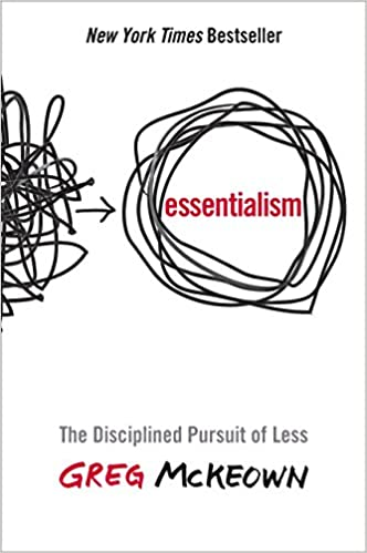 Essentialism The Disciplined Pursuit Of Less Greg McKeown 8601407068765 Amazon Books