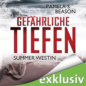 Gefährliche Tiefen (Summer Westin 3) Hörbuch