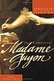 The Complete Madame Guyon, Madame Jeanne Guyon, 1557259232