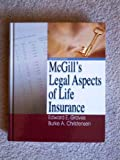 McGills Legal Aspects of Life Insurance, Eighth Edition, , 1582931038