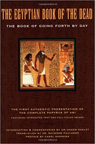 The Egyptian Book Of Dead Going Forth By Day Raymond Faulkner Ogden Goelet Carol Andrews James Wasserman 9780811807678 Amazon
