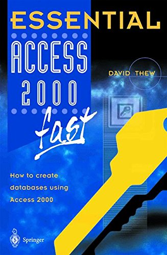 Essential Access 2000 Fast:How To Create Databases Using Access 2000