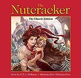 The Nutcracker (The Classic Edition)