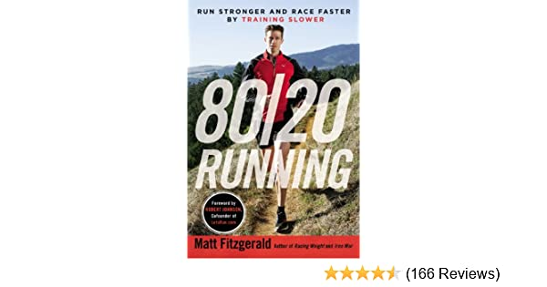 Amazon 8020 running run stronger and race faster by training amazon 8020 running run stronger and race faster by training slower ebook matt fitzgerald robert johnson kindle store fandeluxe Image collections