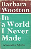 img - for In A World I never Made : Autobiographical Reflections book / textbook / text book