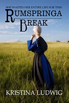 Rumspringa Break (Amish Hearts Book 1) by [Ludwig, Kristina]