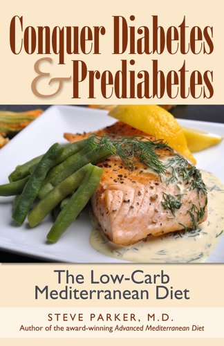 Amazon conquer diabetes and prediabetes the low carb conquer diabetes and prediabetes the low carb mediterranean diet by parker md fandeluxe Choice Image