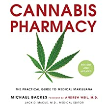 Cannabis Pharmacy: The Practical Guide to Medical Marijuana - Revised and Updated Audiobook by Michael Backes, Andrew Weil - foreword Narrated by Ron Butler