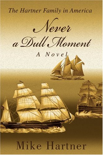 Download Never a Dull Moment: The Hartner Family in America pdf epub