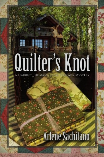 Quilter's Knot: A Harriet Truman/Loose Threads Mystery (Loose Threads Mysteries) PDF