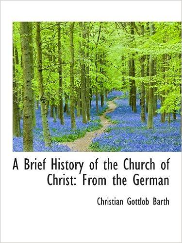 Ilmainen lataa j2me-kirja A Brief History of the Church of Christ: From the German 1103625942 PDF MOBI
