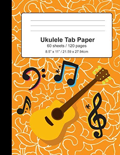 Ukulele Tab Paper: Book / Notebook / Blank Sheet Music / Journal, Gifts For Ukulele Players