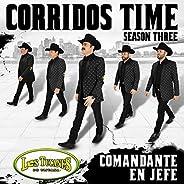 """Corridos Time – Season Three """"Comandante En"""