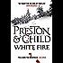 White Fire (Agent Pendergast Series)