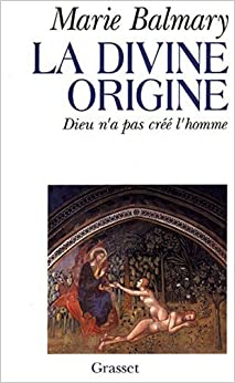Book La divine origine: Dieu n'a pas créé l'homme (French Edition)
