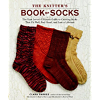 The Knitter's Book of Socks: The Yarn Lover's Ultimate Guide to Creating Socks That Fit Well, Feel Great, and Last a… book cover