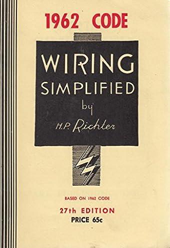 wiring simplified h p richter 9780960329410 amazon com books rh amazon com Basic Headlight Wiring Diagram Easy Wiring Diagrams