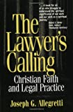 The Lawyer's Calling, Joseph G. Allegretti, 0809136511