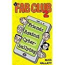 FAB Club 2: Friends Against Cyberbullying (Volume 2)
