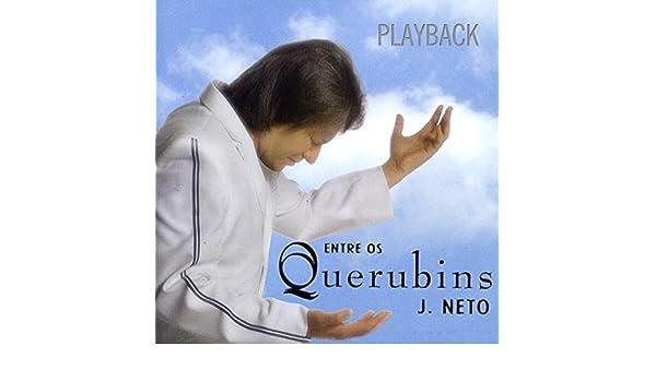 cd j neto entre os querubins playback