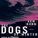 The Dogs of Winter | Kem Nunn